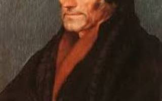Эразм роттердамский краткая биография. Эразм Роттердамский: краткая биография, философское учение и основные идеи